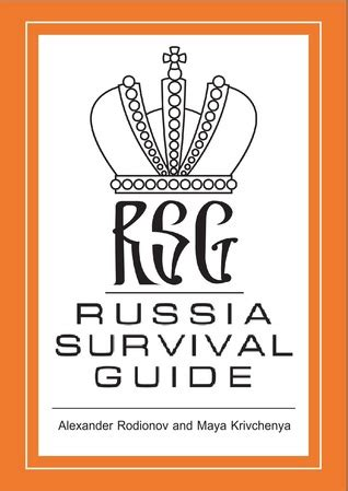you already it a survival guide to books russia survival guide by rodionov reviews
