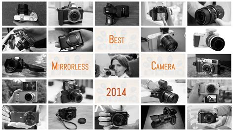 best mirrorless 2014 poll which is your favourite mirrorless of 2014 plus a