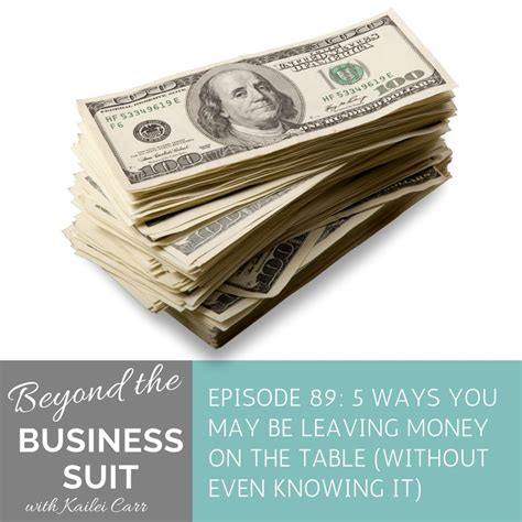 money on the table kaileicarr com 5 ways you may be leaving money on the