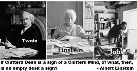 cluttered desk cluttered mind clear desk a if a cluttered desk is a sign of a cluttered mind of what