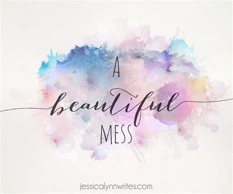 A Beautiful a beautiful mess writes