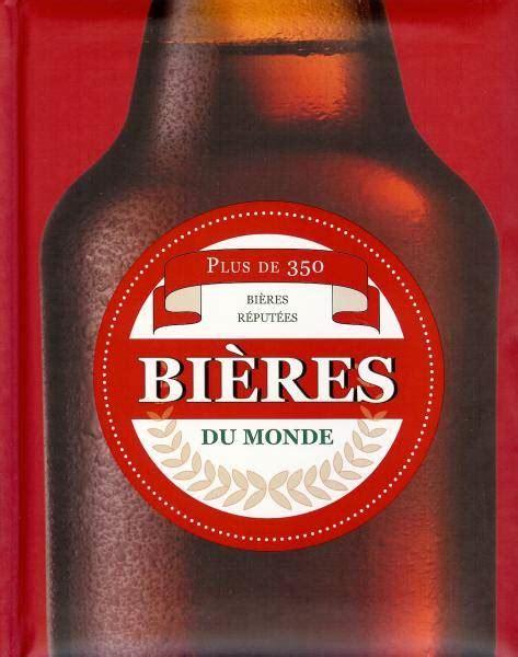 1405468467 bieres du monde plus livre bi 232 res du monde plus de 350 bi 232 res r 233 put 233 es david