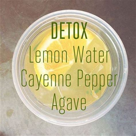 Lemon Cayenne Water Detox by Detox Lemon Water Cayenne Pepper Agave Fitness Me