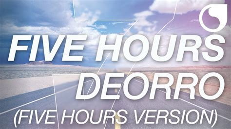 song 5 hours five hours deorro mp3 1 04 mb technobloom music hits