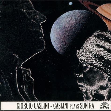 A Place In The Universe Sun Ra Gaslini Plays Sun Ra Giorgio Gaslini Mp3 Buy Tracklist