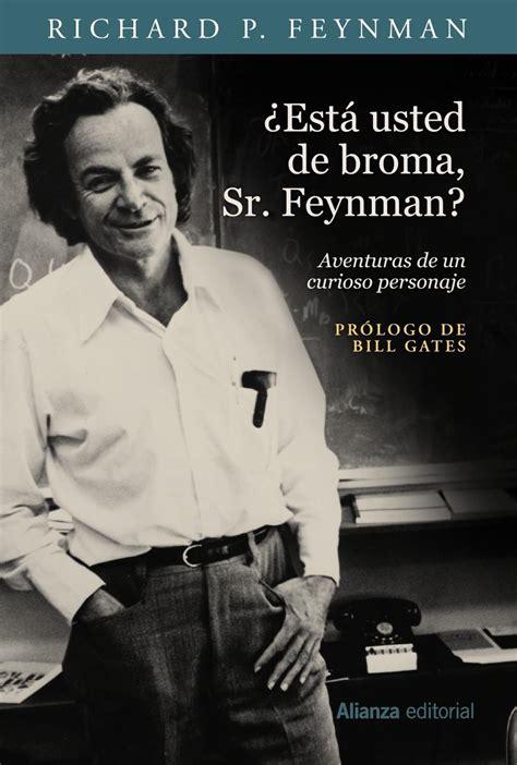 est usted de broma 191 est 225 usted de broma sr feynman feynman richard p alianza 183 librer 237 a rafael alberti