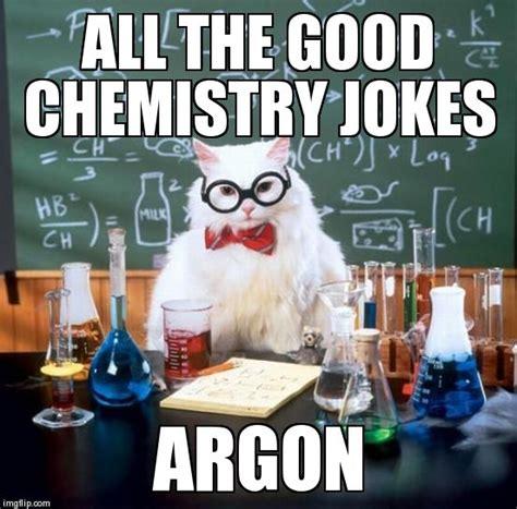 Memes And Jokes - chemistry cat meme imgflip