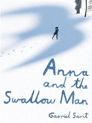 anna and the swallow anna and the swallow man toronto public library gt download books music and video from overdrive