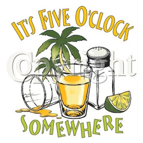 Its 5 Oclock Somewhere by It S Five O Clock Somewhere T Shirt Choiceshirts T Shirt