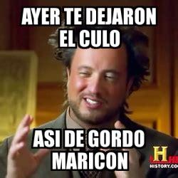 Maricon Meme - meme ancient aliens ayer te dejaron el culo asi de gordo