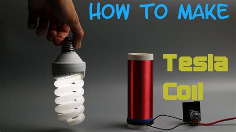 how is it to make how to make a tesla coil