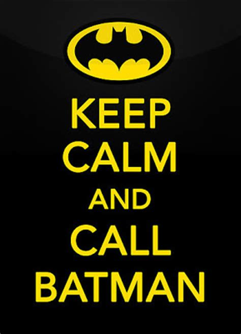 imagenes de keep calm and call batman just watching the wheels go round keep calm and call batman