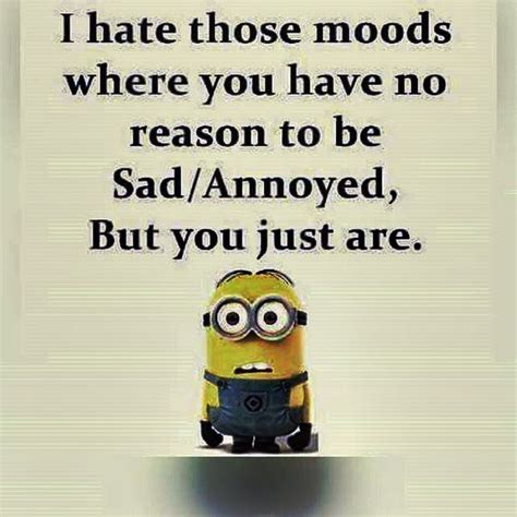 mood swings for no reason detroit funny minions 07 01 06 pm sunday 29 may 2016