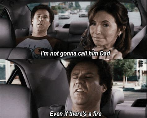 film quotes step brothers will ferrell won t call anyone dad even if there s a fire