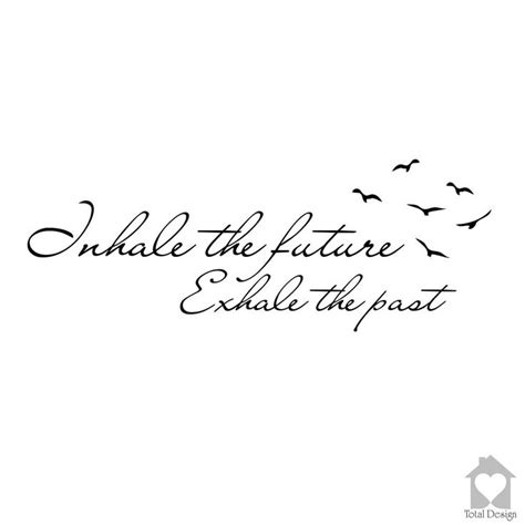 inhale the future exhale the past tattoo 25 best ideas about inhale exhale on