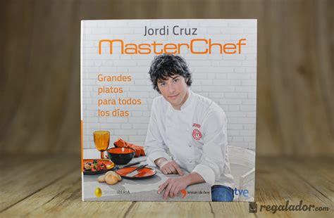 grandes platos para todos 8499984738 regalador com grandes platos para todos los d 237 as el libro de jordi cruz