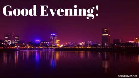 whatsapp wallpaper good evening good evening hd images for whatsapp wallpaper sportstle