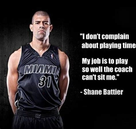 dont complain  playing time  job   play   picture quotes