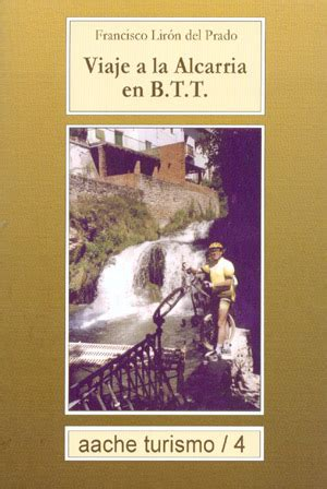 libro viaje a la alcarria librer 237 a desnivel viaje a la alcarria en btt francisco lir 243 n del prado