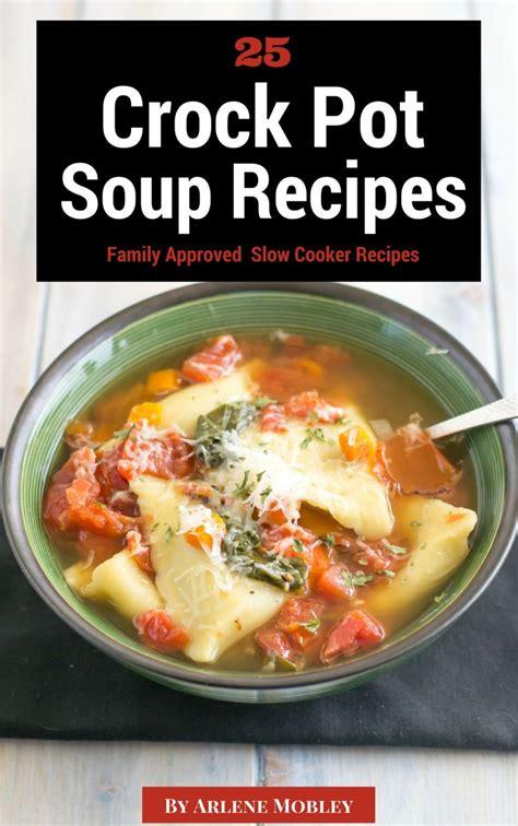 top 28 crock pot soup recipe the best crockpot