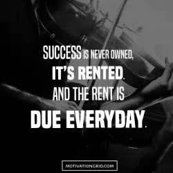 Motivational image with quote about success is never owned it s rented