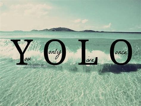 Yolo You Only Live Once anything kenny you only live once