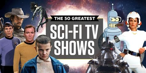 the best tv shows 50 best sci fi tv shows of all time greatest sci fi