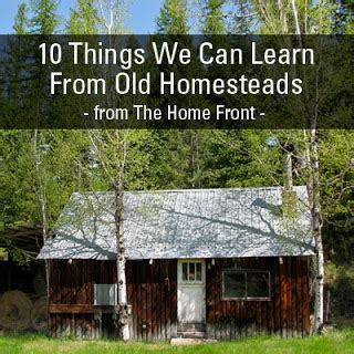 10 Things Can Learn From by 10 Things We Can Learn From Homesteads