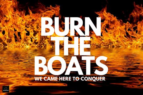 burn your boats the counteroffer a lesson from history burn the boats