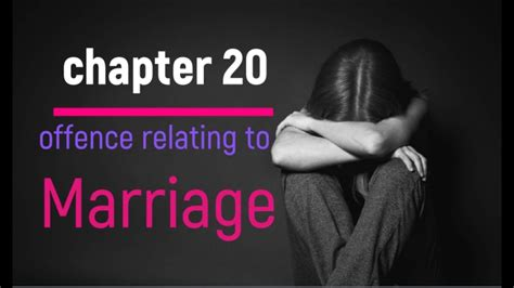 ipc chapter  offence relating  marriage
