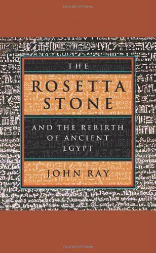 rosetta stone books the rosetta stone and the rebirth of ancient book
