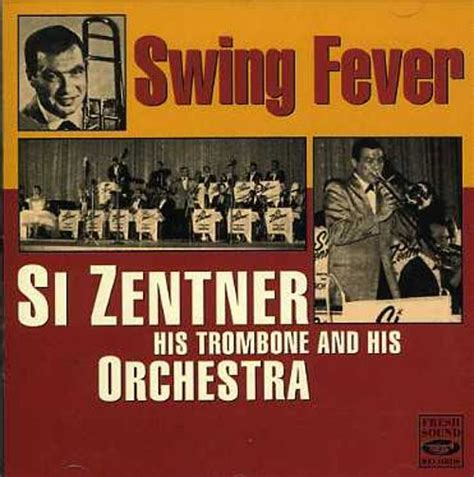 swing fever swing fever si zentner his orchestra songs reviews