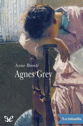 libro agnes grey agnes grey trad menchu guti 233 rrez anne bront 235 descargar epub y pdf gratis lectulandia
