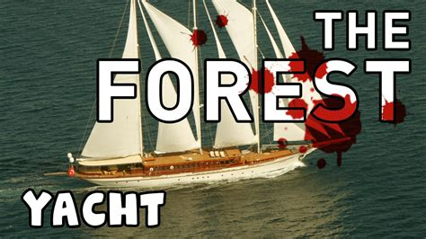 yacht the forest the forest yacht youtube