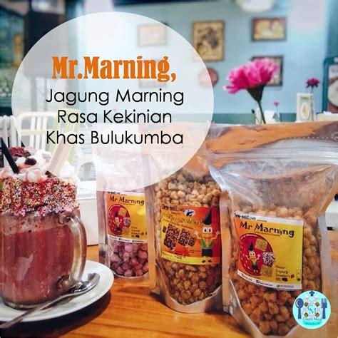 Jagung Marning Khas Bulukumba Top mr marning jagung marning pertama rasa kekinian khas bulukumba sulawesi selatan my story in