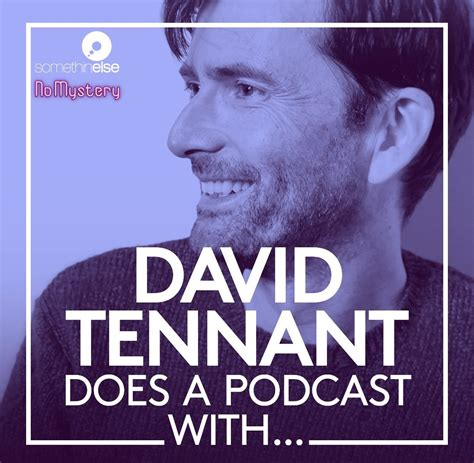 david tennant podcast david tennant does a podcast with twitter as well yes