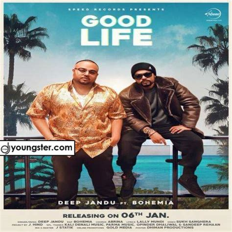 the good life hp free mp3 download good life mp3 bohemia deep jandu punjabi song download