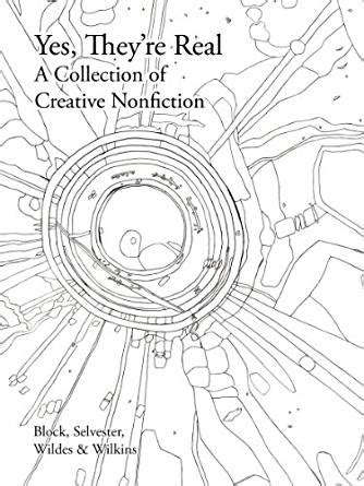 yes they re real a collection of creative nonfiction ebook andrew wilkins