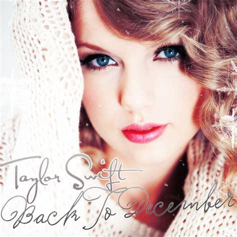 taylor swift back to december vertaling back to december lyrics taylor swift wiki