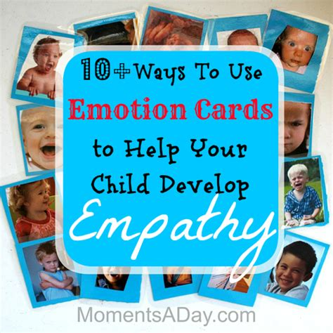 empathy activities for kids 19 fun ways to teach kids 10 ways to use emotion cards to help your child develop