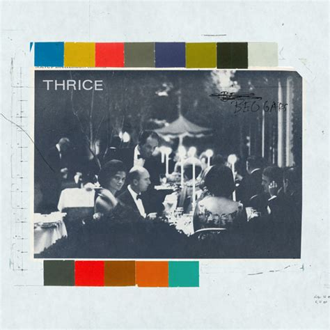 thrice beggars thrice beggars lyrics and tracklist genius