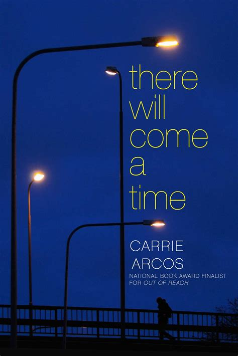 always come on time books there will come a time book by carrie arcos official