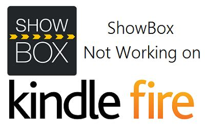 showbox apk not working showbox not working on kindle hd