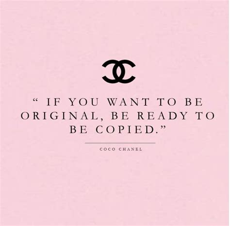 Zitate Coco Chanel fashion quote if you want to be original be ready to be