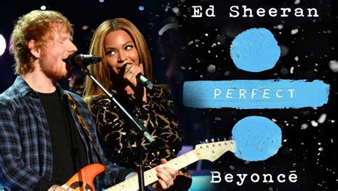 ed sheeran perfect audio download perfect ecco il duetto di ed sheeran e beyonc 233 audio