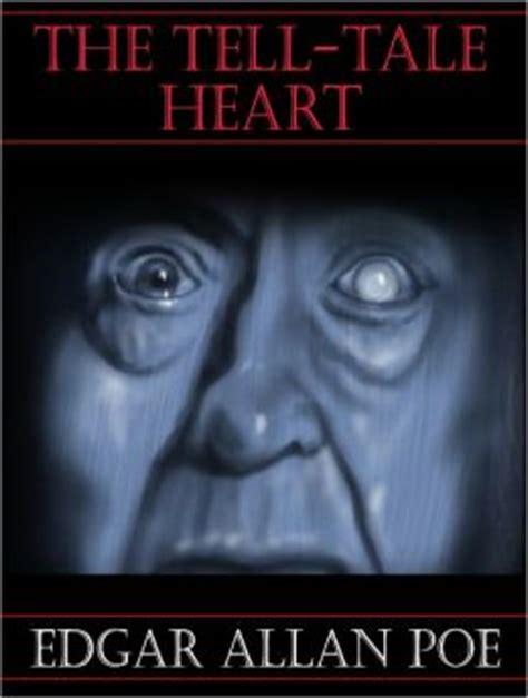 edgar allan poe biography the tell tale heart the tell tale heart edgar allen poe by edgar allan poe