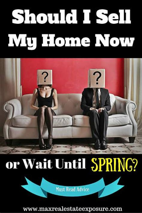 sell my house now should i list my home in january or wait until spring
