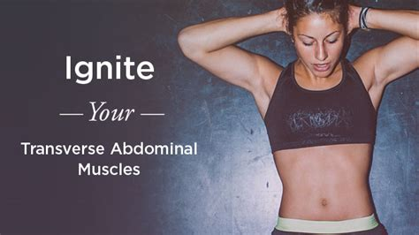transverse abdominal exercises ignite and tone