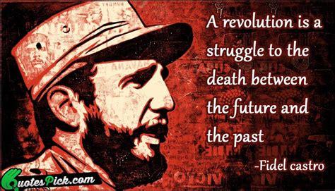 don t come easy the modern struggle books a revolution is a struggle quote by fidel castro