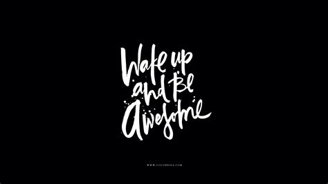 awesome wallpaper pinterest black white calligraphy wake up be awesome desktop